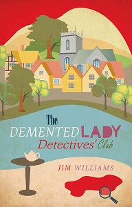 Jim Williams Books - The Demented Lady Detectives' Club Cover
